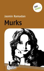 Murks, Jasmin Ramadan, ca. 29 Seiten, VÖ: April 2014